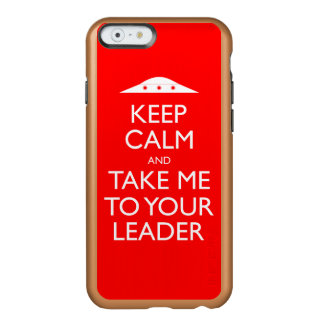 Keep Calm and Take me to your leader iPhone 6 Case Incipio Feather® Shine iPhone 6 Case