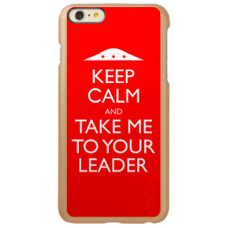 Keep Calm and Take me to your leader Incipio Feather® Shine iPhone 6 Plus Case