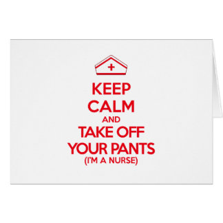 Keep Calm and Take Off Your Pants Card