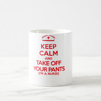 Keep Calm and Take Off Your Pants Coffee Mug