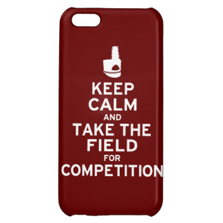 Keep Calm and Take the Field for Competition Cover For iPhone 5C