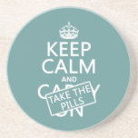 Keep Calm and Take The Pills (in all colors) Beverage Coasters