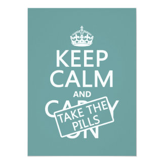 Keep Calm and Take The Pills (in all colors) Personalized Invitation