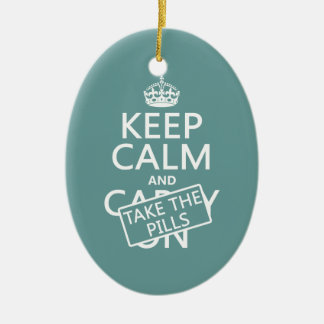 Keep Calm and Take The Pills (in all colors) Christmas Ornaments