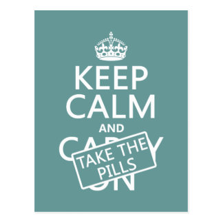 Keep Calm and Take The Pills (in all colors) Postcard