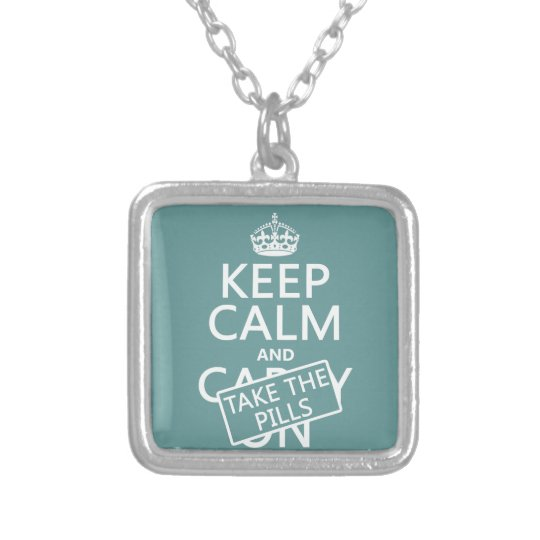 Keep Calm and Take The Pills (in all colors) Silver Plated Necklace