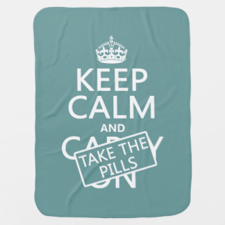 Keep Calm and Take The Pills (in all colors) Stroller Blankets