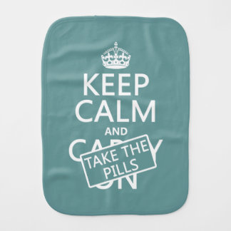 Keep Calm and Take The Pills (in all colors) Baby Burp Cloths