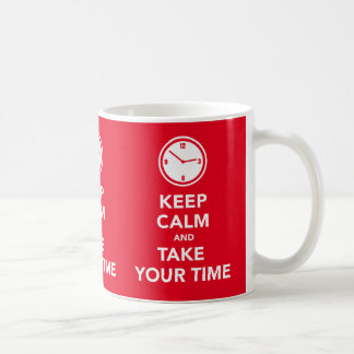 Keep calm and take your time x3 image mug