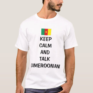 keep calm and talk cameroonian T-Shirt