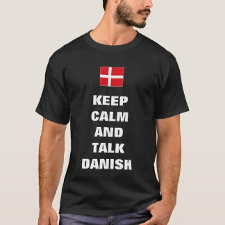 Keep calm and talk Danish T-Shirt