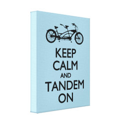 Premium Wrapped Canvas with Keep Calm and Tandem On design