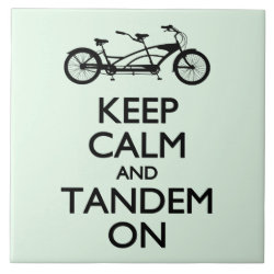 Large Tile (6' X 6') with Keep Calm and Tandem On design