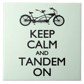 Keep Calm and Tandem On Tile