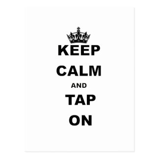 KEEP CALM AND TAP ON POSTCARD