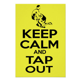 KEEP CALM AND TAP OUT WRESTLING POSTER