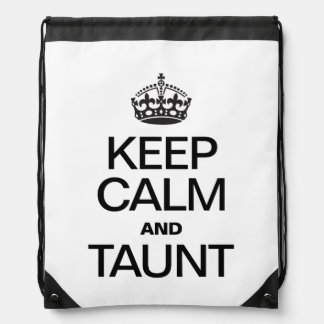 KEEP CALM AND TAUNT BACKPACKS