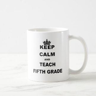 KEEP CALM AND TEACH FIFTH GRADE COFFEE MUG