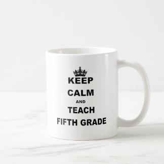KEEP CALM AND TEACH FIFTH GRADE COFFEE MUG