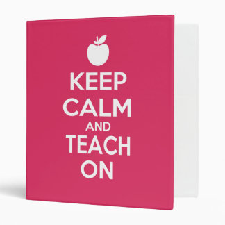 Keep Calm and Teach On 3 Ring Binders