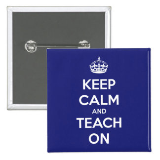 Keep Calm and Teach On Blue 2 Inch Square Button