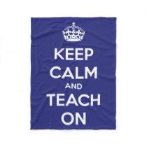 Keep Calm and Teach On Blue and White Fleece
