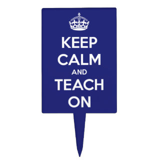 Keep Calm and Teach On Blue Cake Topper
