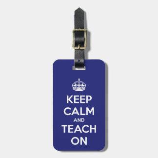 Keep Calm and Teach On Blue Bag Tags