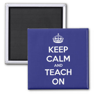 Keep Calm and Teach On Blue Fridge Magnets