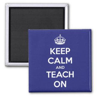 Keep Calm and Teach On Blue Magnet