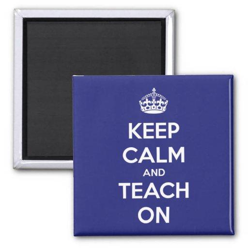 Keep Calm and Teach On Blue Fridge Magnets
