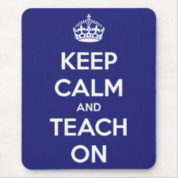 Keep Calm and Teach On Blue Mouse Pad