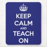 Keep Calm and Teach On Blue Mousepad
