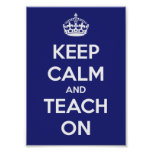 Keep Calm and Teach On Blue Poster