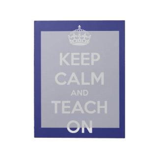 Keep Calm and Teach On Blue Scratch Pads
