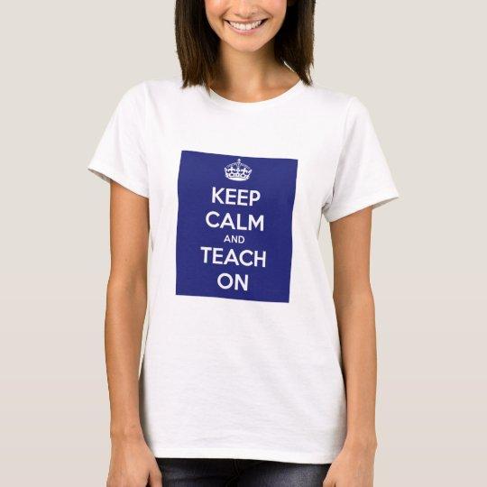Keep Calm and Teach On Blue T-Shirt