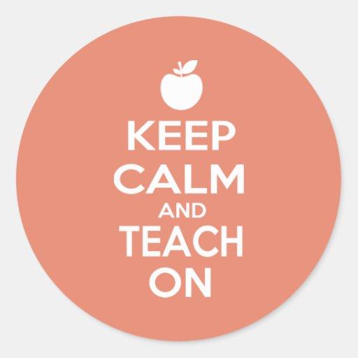 Keep Calm and Teach On Classic Round Sticker