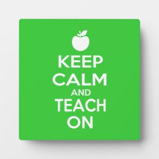 Keep Calm and Teach on for teachers Plaque