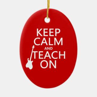 Keep Calm and Teach On (guitar)(any color) Ceramic Ornament