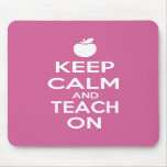 Keep Calm and Teach On Mouse Pads