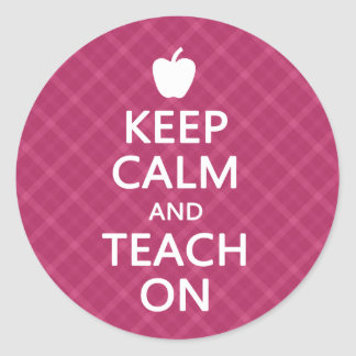 Keep Calm and Teach On, Pink Plaid Classic Round Sticker