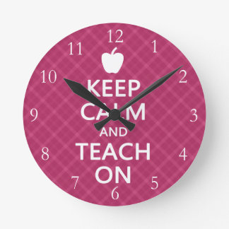 Keep Calm and Teach On, Pink Plaid Round Clock