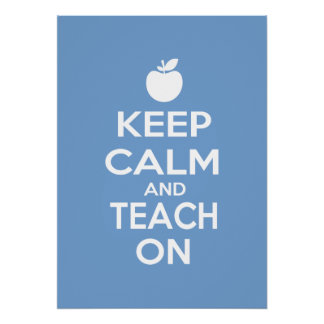 Keep Calm and Teach On Posters