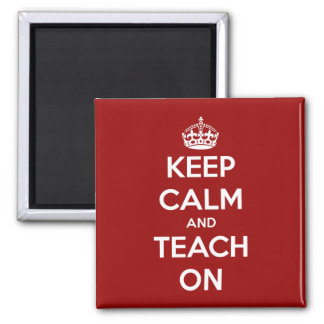 Keep Calm and Teach On Red 2 Inch Square Magnet