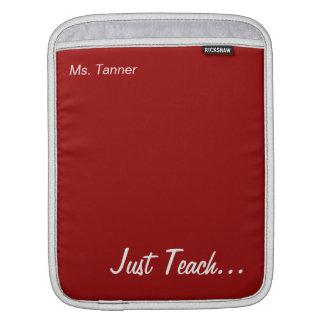 Keep Calm and Teach On Red iPad Sleeve