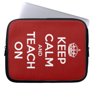 Keep Calm and Teach On Red Laptop Computer Sleeve