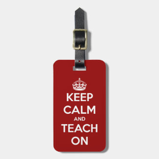 Keep Calm and Teach On Red Tag For Bags