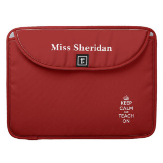 Keep Calm and Teach On Red MacBook Pro Sleeves