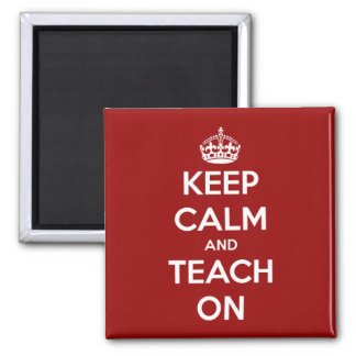 Keep Calm and Teach On Red Magnet