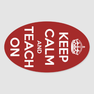 Keep Calm and Teach On Red Oval Stickers Oval Sticker